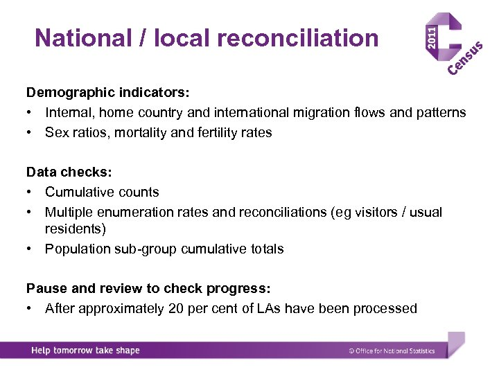National / local reconciliation Demographic indicators: • Internal, home country and international migration flows
