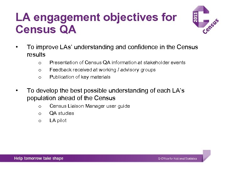 LA engagement objectives for Census QA • To improve LAs' understanding and confidence in