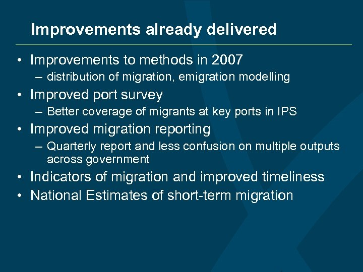 Improvements already delivered • Improvements to methods in 2007 – distribution of migration, emigration