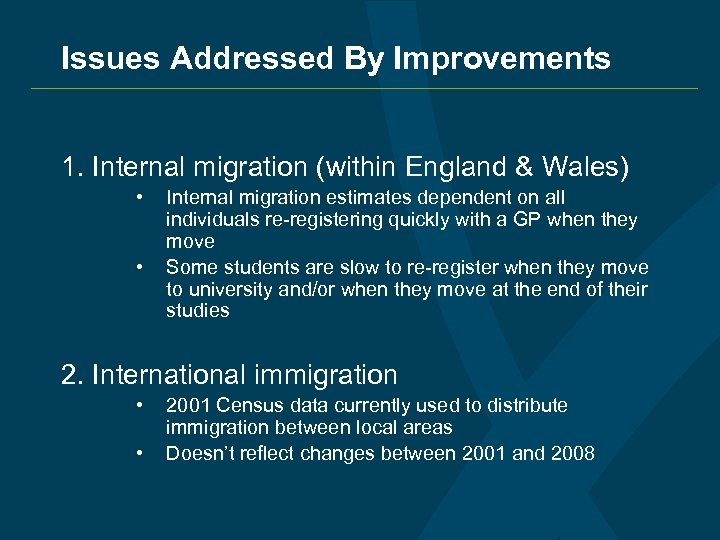 Issues Addressed By Improvements 1. Internal migration (within England & Wales) • • Internal