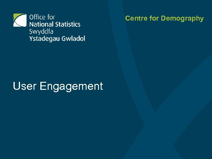 Centre for Demography User Engagement
