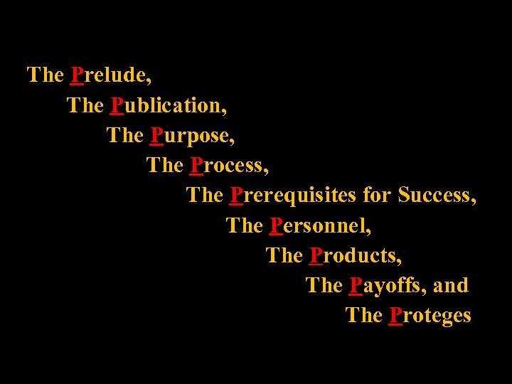 The Prelude, The Publication, The Purpose, The Process, The Prerequisites for Success, The Personnel,
