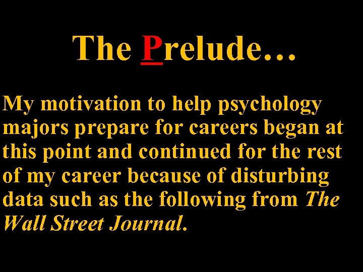 The Prelude… My motivation to help psychology majors prepare for careers began at this