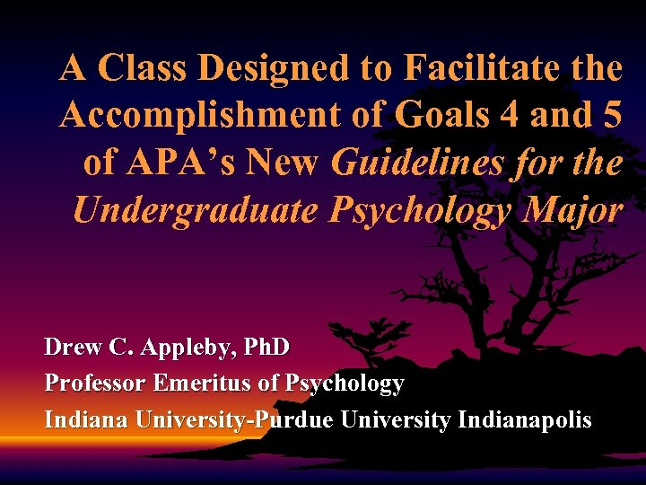 A Class Designed to Facilitate the Accomplishment of Goals 4 and 5 of APA's