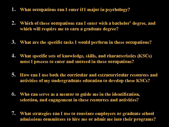 1. What occupations can I enter if I major in psychology? 2. Which of