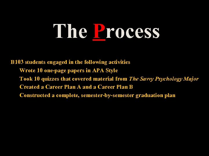 The Process B 103 students engaged in the following activities Wrote 10 one-page papers