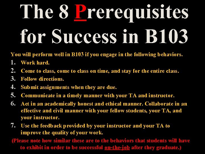 The 8 Prerequisites for Success in B 103 You will perform well in B