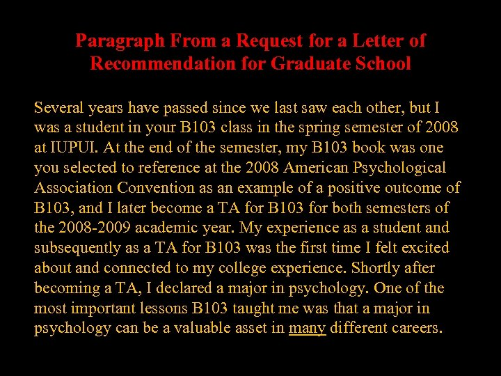 Paragraph From a Request for a Letter of Recommendation for Graduate School Several years