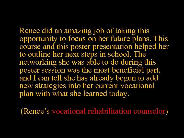 Renee did an amazing job of taking this opportunity to focus on her future