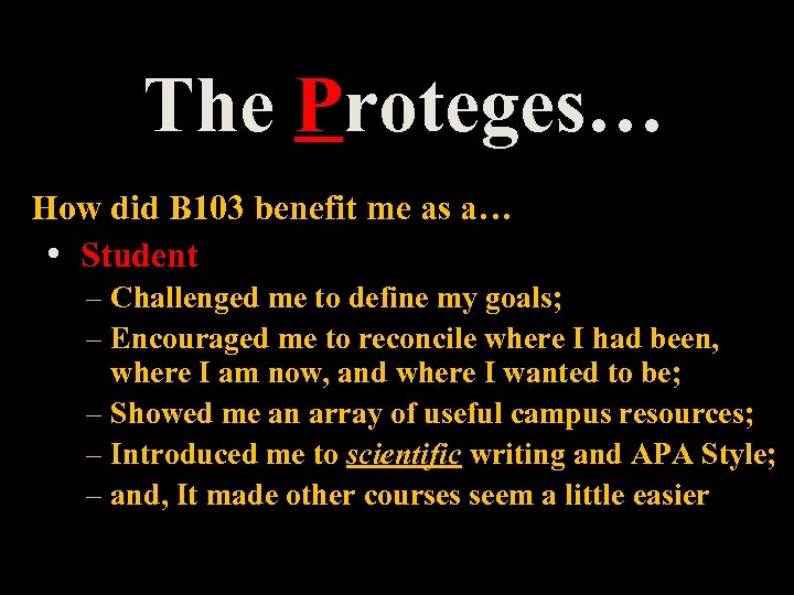The Proteges… How did B 103 benefit me as a… • Student – Challenged