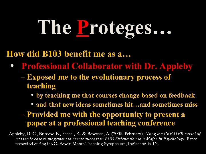 The Proteges… How did B 103 benefit me as a… • Professional Collaborator with