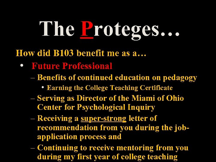 The Proteges… How did B 103 benefit me as a… • Future Professional –