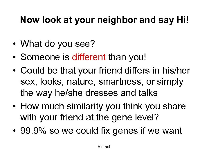 Now look at your neighbor and say Hi! • What do you see? •