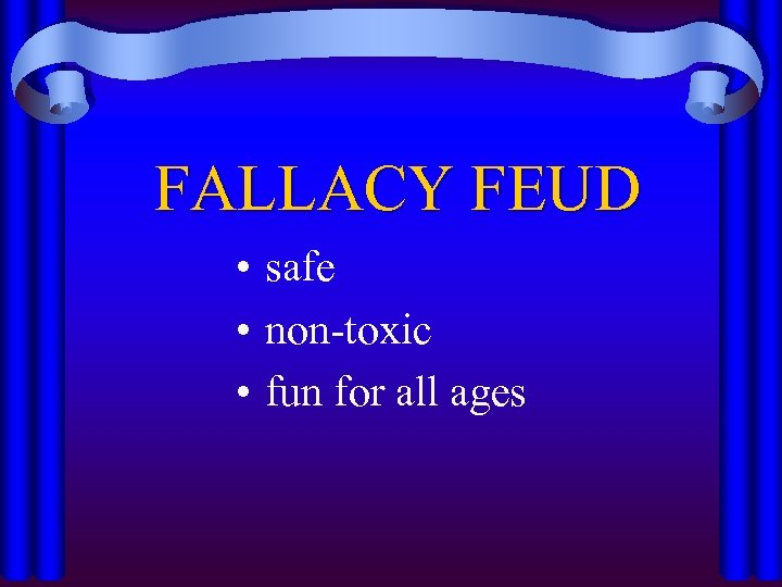 FALLACY FEUD • safe • non-toxic • fun for all ages