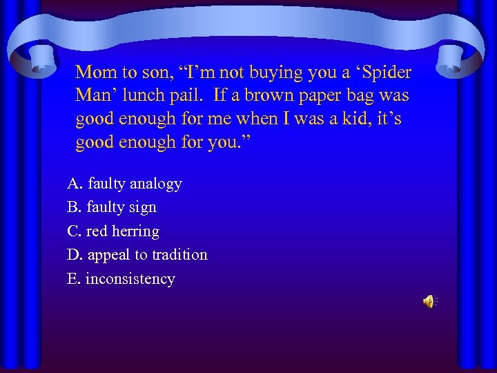 "Mom to son, ""I'm not buying you a 'Spider Man' lunch pail. If a"