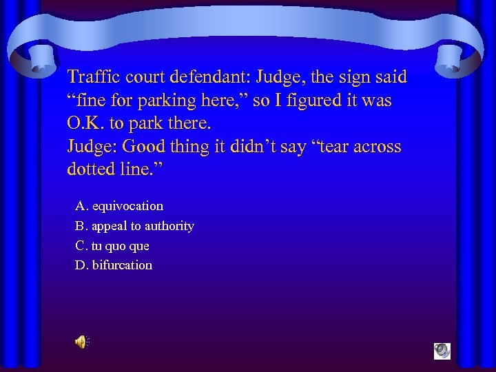 """Traffic court defendant: Judge, the sign said """"fine for parking here, """" so I"""