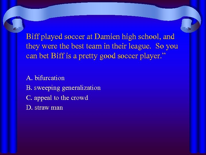 Biff played soccer at Damien high school, and they were the best team in