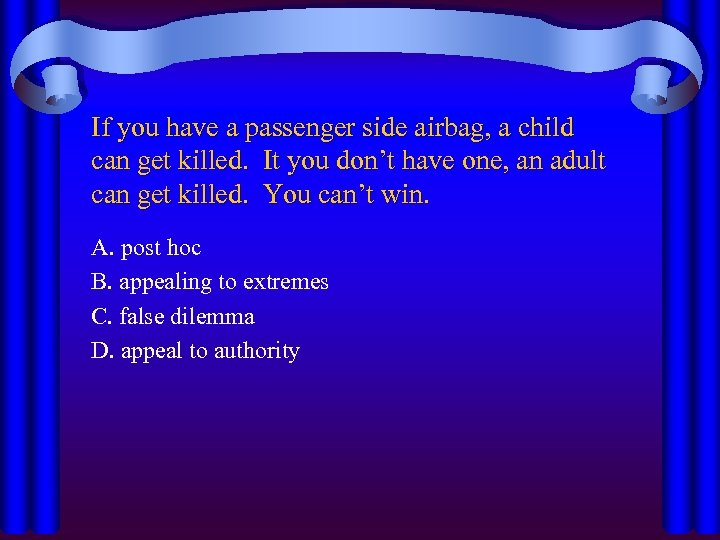 If you have a passenger side airbag, a child can get killed. It you