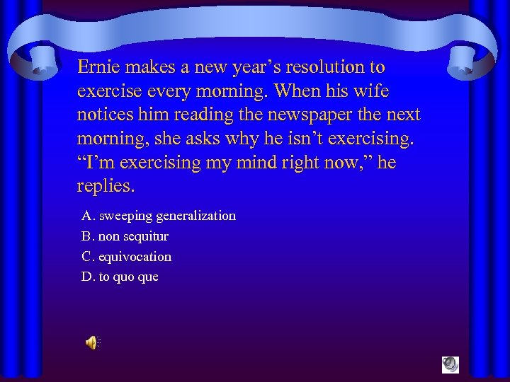 Ernie makes a new year's resolution to exercise every morning. When his wife notices