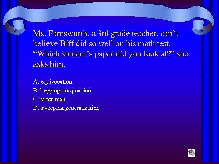 Ms. Farnsworth, a 3 rd grade teacher, can't believe Biff did so well on