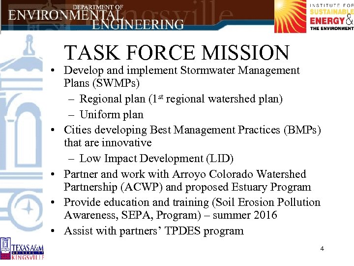 TASK FORCE MISSION • Develop and implement Stormwater Management Plans (SWMPs) – Regional plan