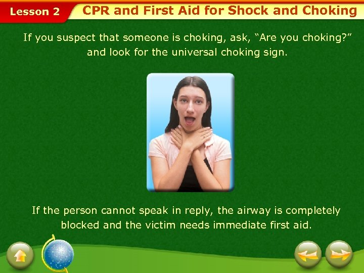 Lesson 2 CPR and First Aid for Shock and Choking If you suspect that