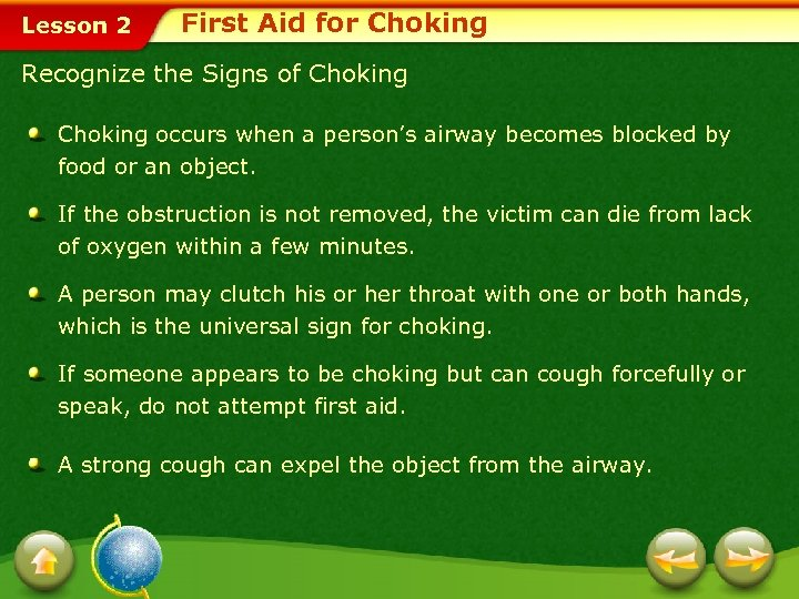 Lesson 2 First Aid for Choking Recognize the Signs of Choking occurs when a