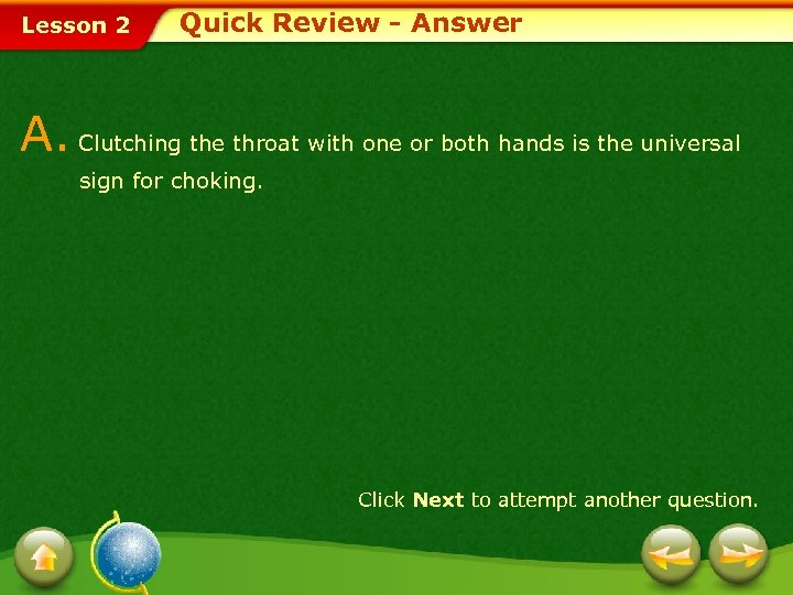 Lesson 2 Quick Review - Answer A. Clutching the throat with one or both