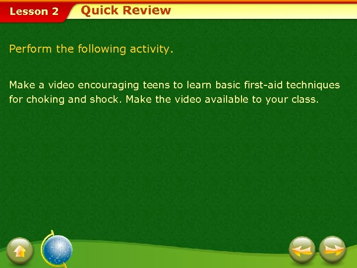 Lesson 2 Quick Review Perform the following activity. Make a video encouraging teens to