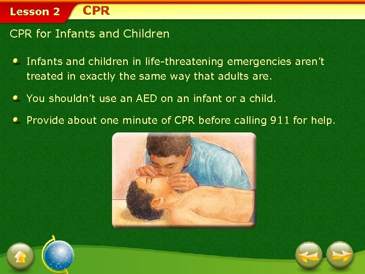 Lesson 2 CPR for Infants and Children Infants and children in life-threatening emergencies aren't