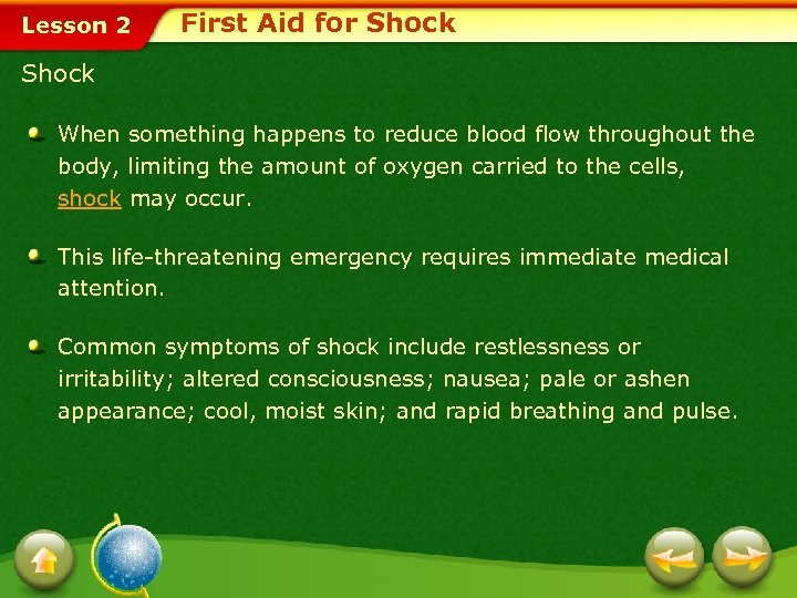 Lesson 2 First Aid for Shock When something happens to reduce blood flow throughout