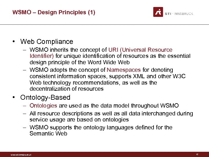WSMO – Design Principles (1) • Web Compliance – WSMO inherits the concept of