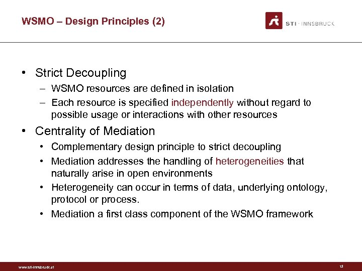 WSMO – Design Principles (2) • Strict Decoupling – WSMO resources are defined in
