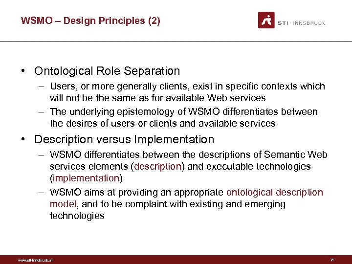 WSMO – Design Principles (2) • Ontological Role Separation – Users, or more generally
