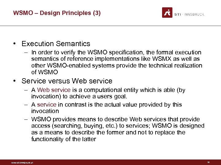 WSMO – Design Principles (3) • Execution Semantics – In order to verify the