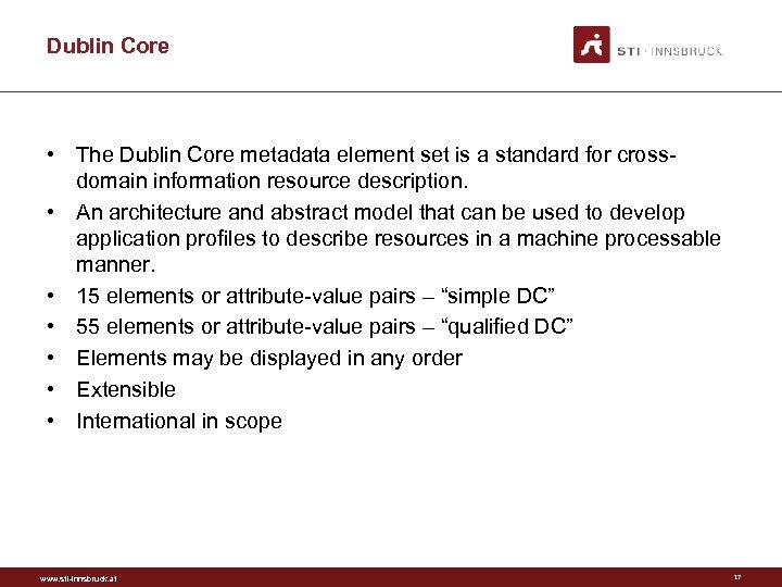 Dublin Core • The Dublin Core metadata element set is a standard for crossdomain