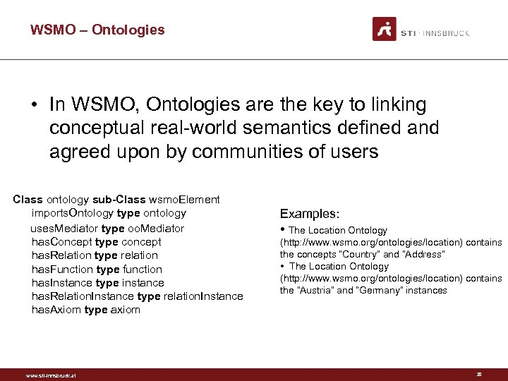 WSMO – Ontologies • In WSMO, Ontologies are the key to linking conceptual real-world