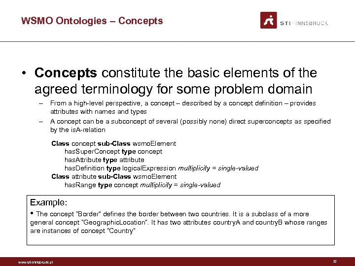 WSMO Ontologies – Concepts • Concepts constitute the basic elements of the agreed terminology