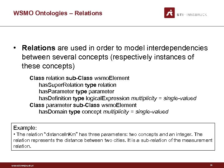 WSMO Ontologies – Relations • Relations are used in order to model interdependencies between