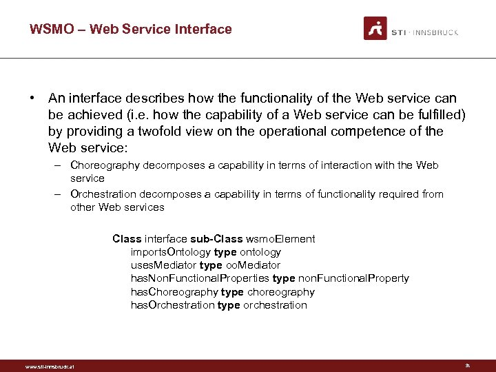 WSMO – Web Service Interface • An interface describes how the functionality of the