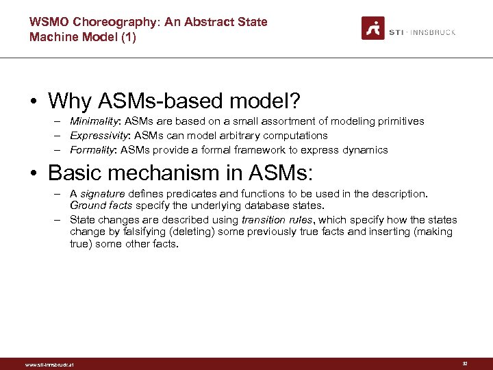 WSMO Choreography: An Abstract State Machine Model (1) • Why ASMs-based model? – Minimality: