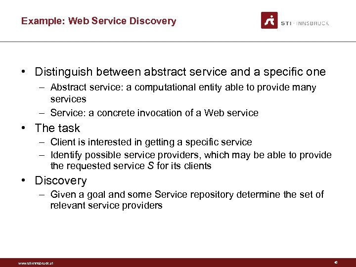 Example: Web Service Discovery • Distinguish between abstract service and a specific one –