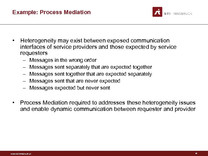 Example: Process Mediation • Heterogeneity may exist between exposed communication interfaces of service providers