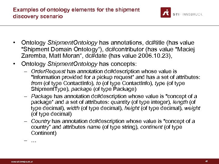 Examples of ontology elements for the shipment discovery scenario • Ontology Shipment. Ontology has