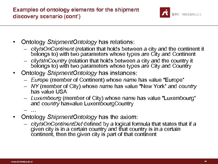 Examples of ontology elements for the shipment discovery scenario (cont') • Ontology Shipment. Ontology