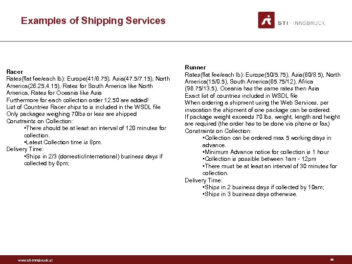 Examples of Shipping Services Racer Rates(flat fee/each lb): Europe(41/6. 75), Asia(47. 5/7. 15), North