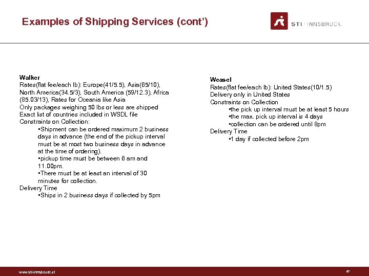 Examples of Shipping Services (cont') Walker Rates(flat fee/each lb): Europe(41/5. 5), Asia(65/10), North America(34.