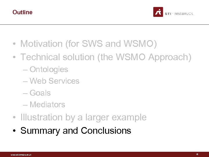 Outline • Motivation (for SWS and WSMO) • Technical solution (the WSMO Approach) –