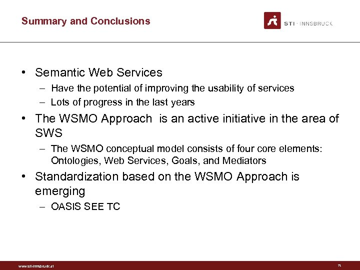 Summary and Conclusions • Semantic Web Services – Have the potential of improving the