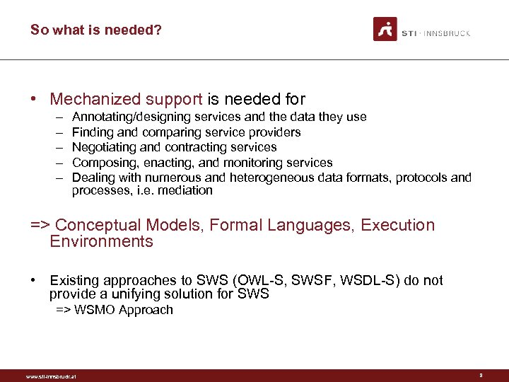 So what is needed? • Mechanized support is needed for – – – Annotating/designing